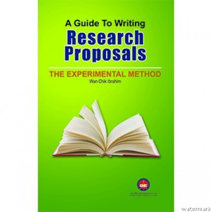 A GUIDE TO WRITING RESEARCH PROPOSALS: THE EXPERIMENTAL METHOD
