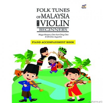 FOLK TUNES OF MALAYSIA FOR VIOLIN BEGINNERS (PIANO ACCOMPANIMENT BOOK)