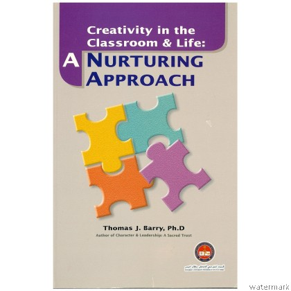 CREATIVITY IN THE CLASSROOM AND LIFE: A NURTURING APPROACH