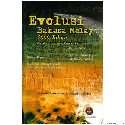 EVOLUSI BAHASA MELAYU 2000 TAHUN DARI ZAMAN PURBA KE BUDAYA ELEKTRONIK