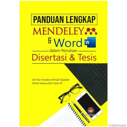 PANDUAN LENGKAP MENDELEY & WORD DALAM PENULISAN DISERTASI & TESIS